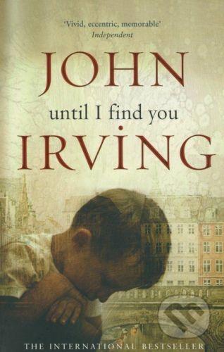 Irving John: Until I Find You cena od 176 Kč