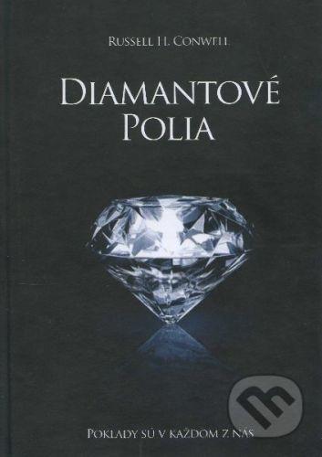 The Vision Diamantové polia - Russell H. Conwell cena od 105 Kč