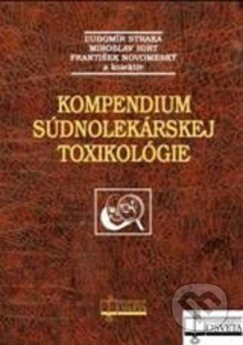 Osveta Kompendium súdnolekárskej toxikológie - Ľubomír Straka a kol. cena od 213 Kč