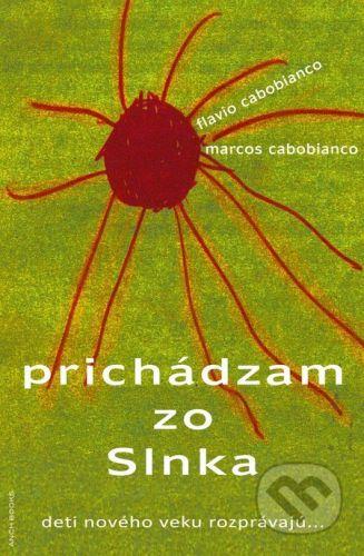 Anch-books Prichádzam zo Slnka - Flavio Cabobianco, Marcos Cabobianco cena od 254 Kč
