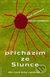 Cabobianco Flavio a Marcos: Přicházím ze Slunce cena od 231 Kč