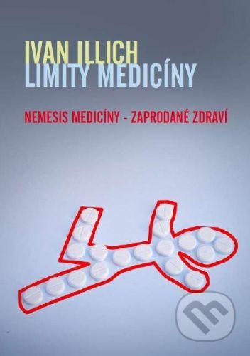 Ivan Illich: Limity medicíny cena od 247 Kč