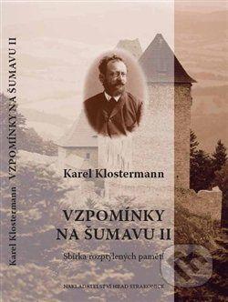 Karel Klostermann: Vzpomínky na Šumavu II. cena od 114 Kč