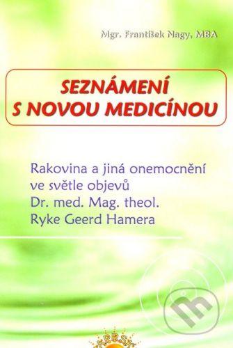 František Nagy: Seznámení s Novou medicínou cena od 160 Kč