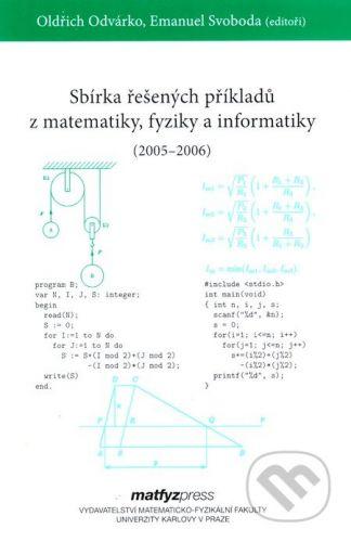 MatfyzPress Sbírka řešených příkladů z matematiky, fyziky a informatiky (2005 - 2006) - Oldřich Odvárko, Emanuel Svoboda cena od 0 Kč