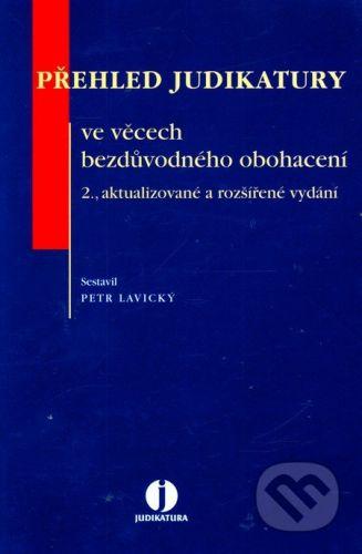 Wolters Kluwer Přehled judikatury ve věcech bezdůvodného obohacení - Petr Lavický cena od 819 Kč