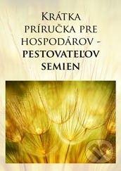 Alter-Nativa o.z. Krátka príručka pre hospodárov - pestovateľov semien - cena od 74 Kč