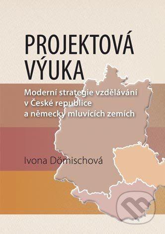 Univerzita Palackého v Olomouci Projektová výuka - Ivona Dömischová cena od 238 Kč