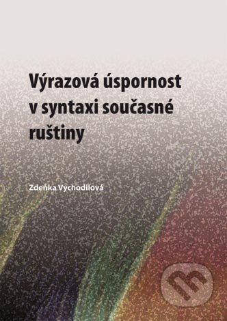Univerzita Palackého v Olomouci Výrazová úspornost v syntaxi současné ruštiny - Zdeňka Vychodilová cena od 151 Kč