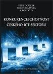 Konkurenceschopnost českého ICT sektoru cena od 245 Kč