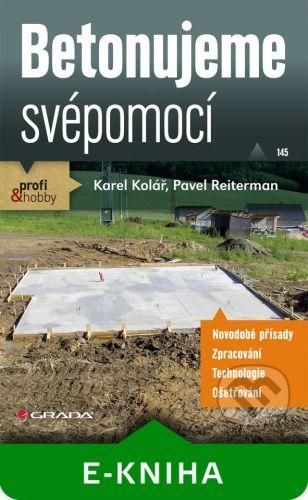 Grada Betonujeme svépomocí - Karel Kolář, Pavel Reiterman cena od 135 Kč