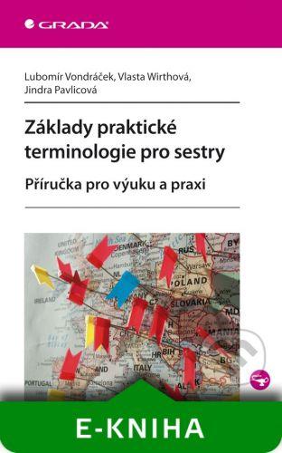Grada Základy praktické terminologie pro sestry - Lubomír Vondráček, Vlasta Wirthová, Jindra Pavlicová cena od 169 Kč