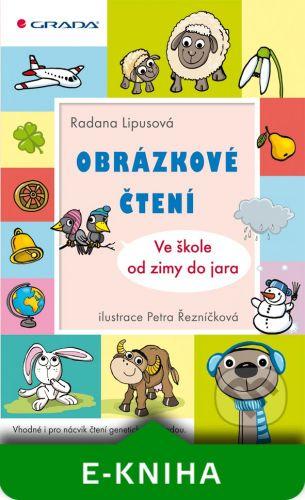 Grada Obrázkové čtení - Ve škole od zimy do jara - Radana Lipusová, Petra Řezníčková cena od 157 Kč