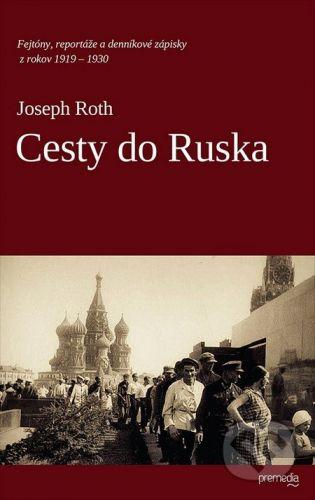 Premedia Cesty do Ruska - Joseph Roth cena od 211 Kč