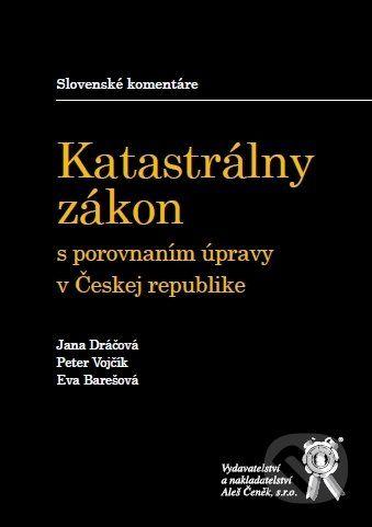 Aleš Čeněk Katastrálny zákon s porovnaním úpravy v Českej republike - cena od 268 Kč