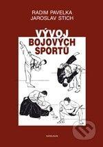 Karolinum Vývoj bojových sportů - Radim Pavelka, Jaroslav Stich cena od 133 Kč