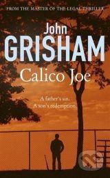 Hodder and Stoughton Calico Joe - John Grisham cena od 315 Kč