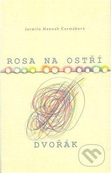 Dar Ibn Rushd Rosa na ostří / Dvořák - Jarmila Hannah Čermáková cena od 120 Kč