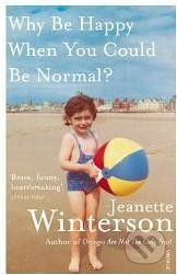 Vintage Why Be Happy When You Could Be Normal? - Jeanette Winterson cena od 250 Kč