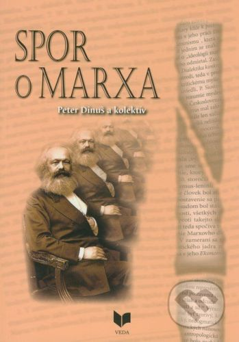 VEDA Spor o Marxa - Peter Dinuš a kolektív cena od 147 Kč