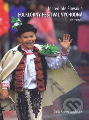 Incredible Slovakia - Folklórny festival Východná - Guido Andrea Longhitano cena od 433 Kč