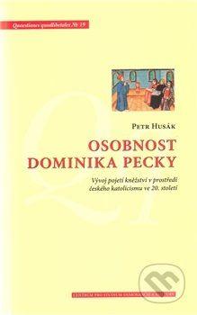 Petr Husák: Osobnost Dominika Pecky cena od 130 Kč