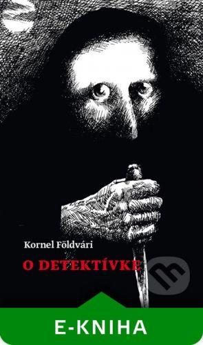 Koloman Kertész Bagala O detektívke - Kornel Földvári cena od 125 Kč