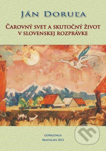 Goralinga Čarovný svet a skutočný život v slovenskej rozprávke - Ján Doruľa cena od 106 Kč