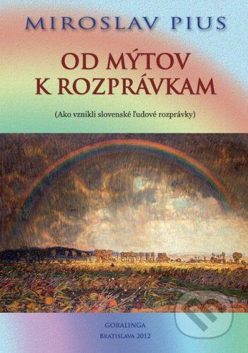 Goralinga Od mýtov k rozprávkam - Miroslav Pius cena od 163 Kč