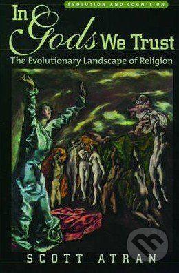 Oxford University Press In Gods We Trust - Scott Atran cena od 703 Kč