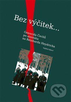 Historický ústav AV ČR Bez výčitek… - Vojtěch Kyncl cena od 439 Kč