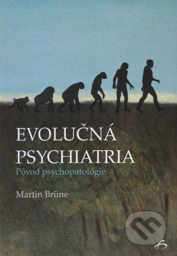 Vydavateľstvo F Evolučná psychiatria - Martin Brüne cena od 638 Kč
