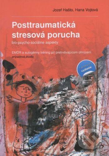 Vydavateľstvo F Posttraumatická stresová porucha - Hana Vojtová, Jozef Hašto cena od 130 Kč