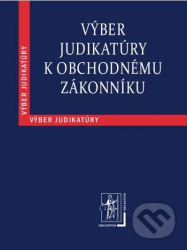 IURA EDITION Výber judikatúry k Obchodnému zákonníku - cena od 311 Kč