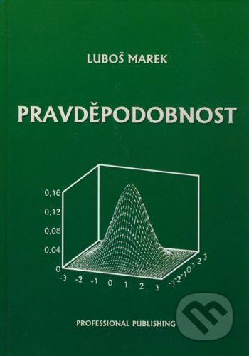Professional Publishing Pravděpodobnost - Luboš Marek cena od 230 Kč