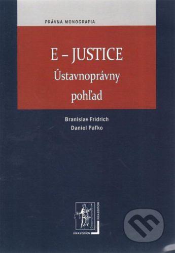 IURA EDITION E-Justice - Branislav Fridrich, Daniel Paľko cena od 283 Kč