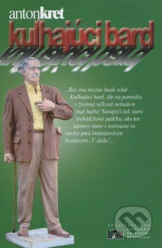 Pozsony/Pressburg/Bratislava Kuľhajúci Bard - Anton Kret cena od 189 Kč