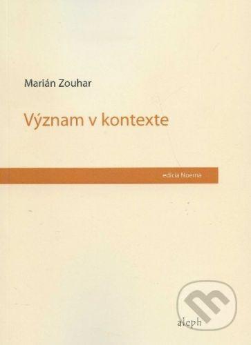 Aleph Význam v kontexte - Marián Zouhar cena od 234 Kč