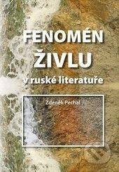 Univerzita Palackého v Olomouci Fenomén živlu v ruské literatuře - Zdeněk Pechal cena od 215 Kč
