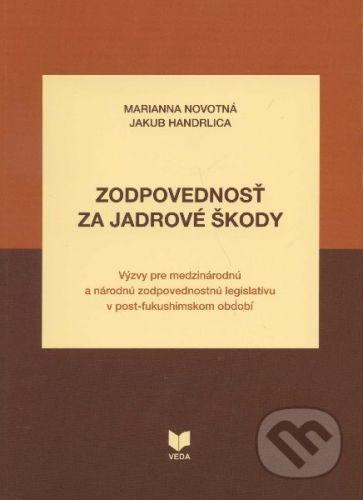 VEDA Zodpovednosť za jadrové škody - Marianna Novotná, Jakub Handrlica cena od 338 Kč