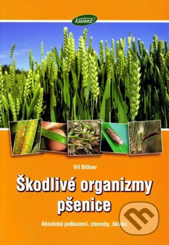 Kurent Škodlivé organizmy pšenice - Vít Bittner cena od 119 Kč