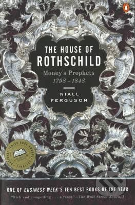 Penguin Books The House of Rothschild: Moneys Prophets 1798 - 1848 - Niall Ferguson cena od 482 Kč