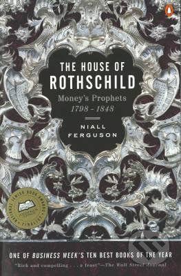 Penguin Books The House of Rothschild: Moneys Prophets 1798 - 1848 - Niall Ferguson cena od 483 Kč