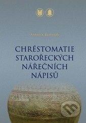 Masarykova univerzita Chréstomatie starořeckých nářečních nápisů - Antonín Bartoněk cena od 263 Kč