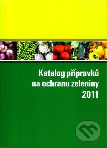 Kurent Katalog přípravků na ochranu zeleniny 2011 - Kolektív autorov cena od 226 Kč
