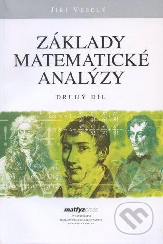 MatfyzPress Základy matematické analýzy (Druhý díl) - Jiří Veselý cena od 362 Kč