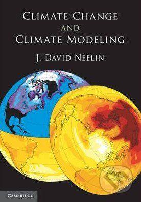 Cambridge University Press Climate Change and Climate Modeling - David J. Neelin cena od 1322 Kč
