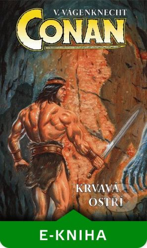 Nakladatelství Viking Conan: Krvavá ostří - Václav Vágenknecht cena od 73 Kč