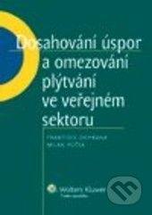 Wolters Kluwer Dosahování úspor a omezování plýtvání ve veřejném sektoru - František Ochrana, Milan Půček cena od 246 Kč