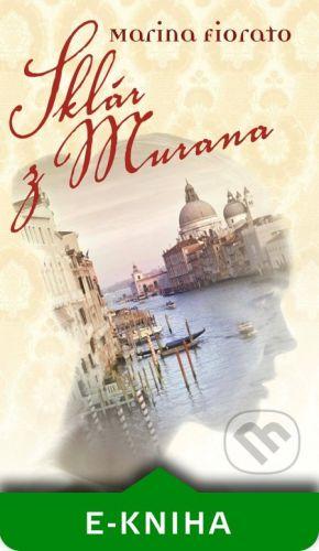 Slovart Sklár z Murana - Marina Fiorato cena od 99 Kč